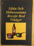 Lätta och hälsosamma recept med vinäger