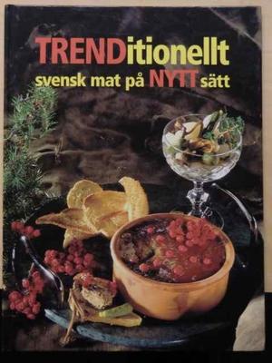 TRENDitionellt. Svensk mat på nytt sätt