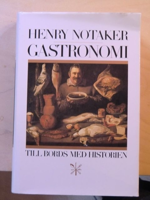 Gastronomi. Til bords med historien