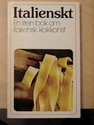 Italienskt - En liten bok om italiensk kokkonst